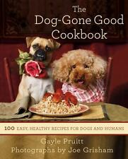 The Dog-Gone Good Cookbook~100 Easy Healthy Recipes for Dogs & Humans~Pruitt
