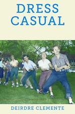 DRESS CASUAL - CLEMENTE, DEIRDRE - NEW PAPERBACK BOOK
