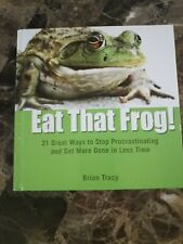 EAT THAT FROG!: 21 GREAT WAYS TO STOP PROCRASTINATING AND By Brian Tracy