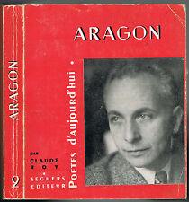 Louis ARAGON par Claude ROY Edition Pierre SEGHERS Poètes d'Aujourd'hui 1960 N°2