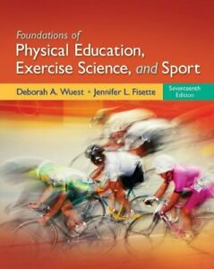 Foundations of Physical Education, Exercise Science, and Sport Deborah Wuest