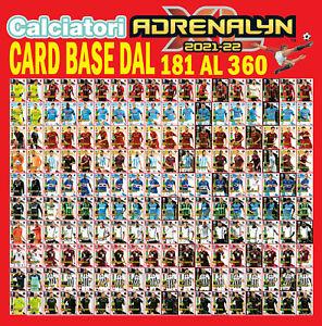 CALCIATORI ADRENALYN XL 2021-22 2021/22 2022  CARD BASE DAL 181 AL 360