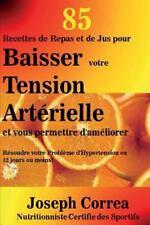85 Recettes de Repas et de Jus Pour Baisser Votre Tension Arterielle et Vous...