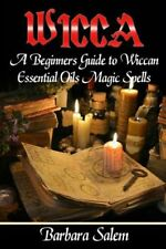 Wicca Beginners Guide to Wiccan Essential Oils Magic Spells Vol 2 Barbara Salem