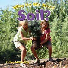 Why Do We Need Soil? (Natural Resources Close-Up) by MacAulay, Kelley