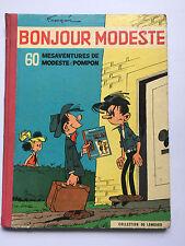BONJOUR MODESTE ..60 MESAVENTURES DE MODESTE ET POMPON FRANQUIN  - EO Française