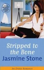 Stripped to the Bone  by Jasmine Stone   :  Erotic Fiction