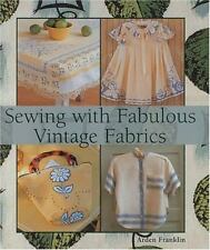 Sewing with Fabulous Vintage Fabrics by Arden Franklin (2004, Hardcover) NEW