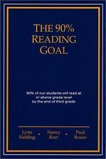 The 90% Reading Goal, Lynn Fielding, Nancy Kerr, Paul Rosier, Good Book