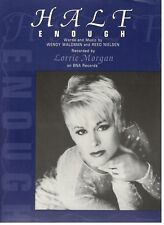 """LORRIE MORGAN-HALF ENOUGH"" PIANO/VOCAL/CHORDS SHEET MUSIC-1993-NEW ON SALE-RARE"