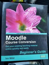 Moodle Course Conversion: Beginner's Guide by Ian Wild Paperback Book (English)