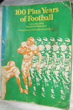 100 PLUS YEARS OF FOOTBALL by JERRY BRONDFIELD 1975