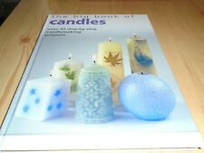 CANDLE MAKING BOOK - TECHNIQUES, EQUIPMENT, 40 STEP BY STEP PROJECTS, COLOURS...