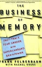 The Business of Memory: How to Maximize Your Brain
