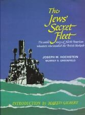 The Jews' Secret Fleet: Untold Story of North American Volunteers Who Smashed t