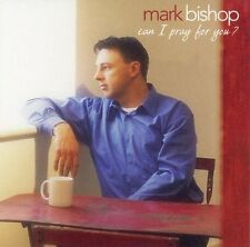FREE US SHIP. on ANY 2 CDs! NEW CD Bishop, Mark: Can I Pray for You