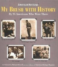 My Brush With History: By 95 Americans Who Were There Driscoll, Michael, Americ