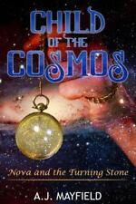 Child of the Cosmos: Child of the Cosmos : Nova and the Turning Stone by A....