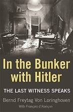 In the Bunker with Hitler: The Last Witness Speaks, Freytag von Loringhoven, Ber