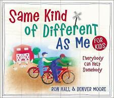 Same Kind of Different As Me for Kids by Ron Hall and Denver Moore (2017,...