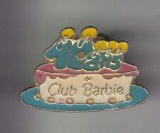 RARE PINS PIN'S .. ART JOUET TOY POUPEE DOLL CLUB BARBIE 10 ANS GATEAU  ~DA