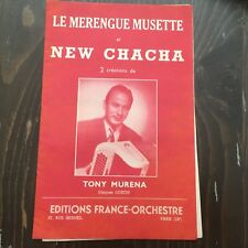 """Partition Ancienne LE MERENGUE MUSETTE & NEW CHACHA """"TONY MURENA"""""""