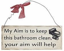 "Wood Folk Wisdom Plaque 4""H x 10""L (My Aim is to Keep his Bathroom Clean)"