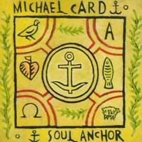 Soul Anchor - Audio CD By Michael Card - VERY GOOD