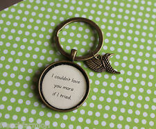 """""""I couldn't love you more if I tried.""""  Key Chain engagement wedding girlfriend"""
