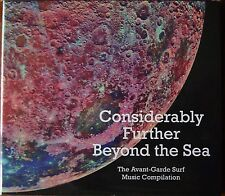 Considerably Further Beyond the Sea - the avant-garde surf music compilation CD