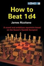 How to Beat 1 D4: A Sound and Ambitious Repertoire Based on the Queen's Gambit