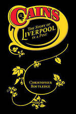 Cains: The Story of Liverpool in a Pint, Christopher Routledge, Very Good, Paper