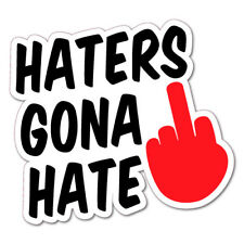 HATERS GONA HATE FINGER JDM Sticker Decal Car  #0347