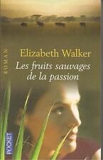 ELIZABETH WALKER LES FRUITS SAUVAGES DE LA PASSION