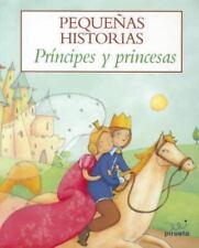 Pequenas historias. Principes y princesas (Pequenas Historias / Short-ExLibrary