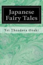 Japanese Fairy Tales: By Ozaki, Yei Theodora