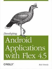 Developing Android Applications with Flex 4.5, , Tretola, Rich, Very Good, 2011-