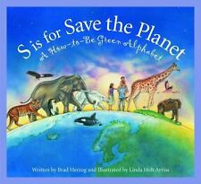 S is for Save the Planet: A How-To-Be Green Alphabet (Alphabet Books), Brad Herz