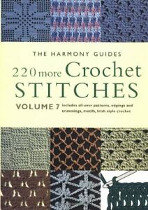 220 More Crochet Stitches (Harmony Guides): Vol 7 (The Harmony... Paperback Book