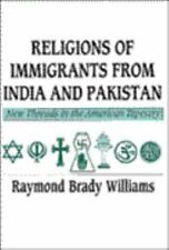 Religions of Immigrants from India and Pakistan: New Threads in the-ExLibrary