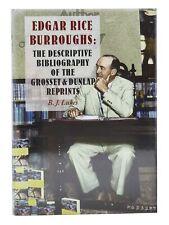 Edgar Rice Burroughs: The Descriptive Bibliography of the Grosset & Dunlap Rep..