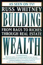 Building Wealth: From Rags to Riches Through Real Estate,Russ Whitney
