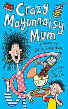 Crazy Mayonnaisy Mum: Poems by Julia Donaldson-ExLibrary