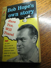 BOB HOPE'S OWN  STORY  HAVE  TUX  WILL TRAVEL  1st PRINT  1955