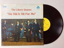 The Liberty Quartet HE DID IT ALL FOR ME vinyl LP Pocahontas Arkansas MINT