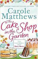 The Cake Shop in the Garden by Matthews, Carole (Paperback book, 2015)