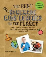 The Best Homemade Kids' Lunches on the Planet: Make Lunches Your Kids Will Love