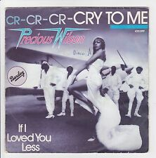 """Precious WILSON Vinyl 45T SP 7"""" CRY TO ME -IF I LOVED YOU LESS - BARCLAY 820599"""