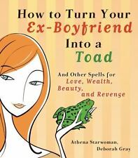 How to Turn Your Ex-Boyfriend into a Toad: And Other Spells for Love,-ExLibrary