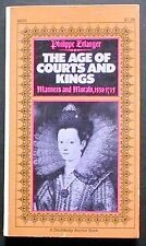 The Age of Courts and Kings: Manners and Morals,1558-1715 VG+ PBk. Illusts.
